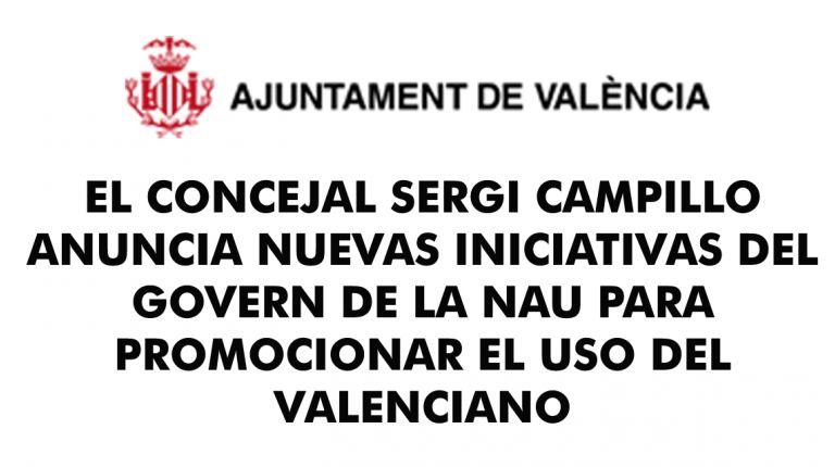 EL CONCEJAL SERGI CAMPILLO ANUNCIA NUEVAS INICIATIVAS DEL GOVERN DE LA NAU PARA PROMOCIONAR EL USO DEL VALENCIANO
