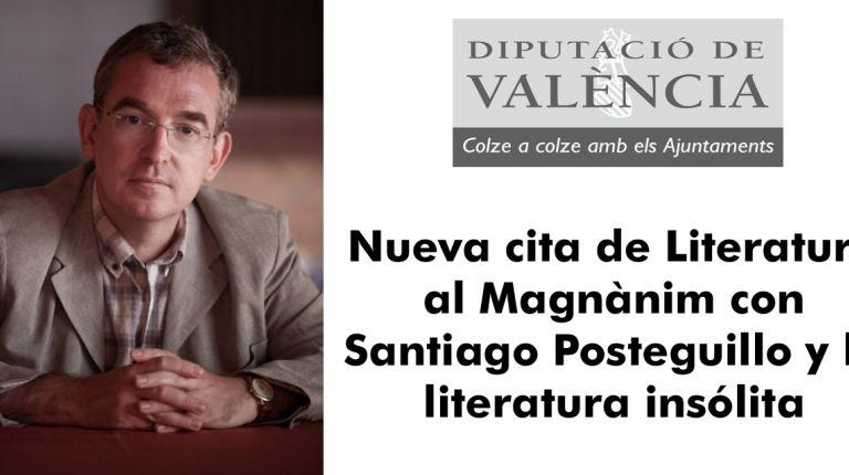 Nueva cita de Literatura al Magnànim con Santiago Posteguillo y la literatura insólita